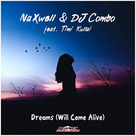 NAXWELL & DJ COMBO FEAT. TIMI KULLAI - DREAMS (WILL COME ALIVE)